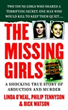 The Missing Girls: A Shocking True Story of…