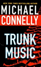 Trunk Music (Harry Bosch, No. 5) by Michael…