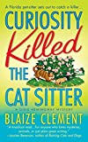 Clement, Blaize: Curiosity Killed the Cat Sitter