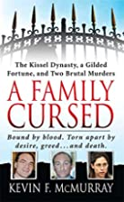 A Family Cursed: The Kissell Dynasty, a…
