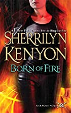 Born of Fire (A League Novel) by Sherrilyn…