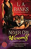 L. A. Banks,L A Banks: Never Cry Werewolf: A Crimson Moon Novel