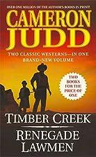 Timber Creek / Renegade Lawmen by Cameron…