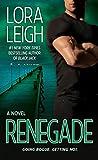 Lora Leigh: Renegade