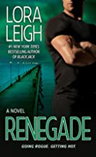 Renegade by Lora Leigh