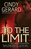 Gerard, Cindy: To the Limit (The Bodyguards, Book 2)