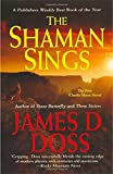 Doss, James D.: The Shaman Sings