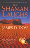 Doss, James D.: The Shaman Laughs (Charlie Moon Mysteries)