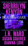 Kenyon, Sherrilyn / Ward, J.R. / Squires, Susan / Love, Dianna: Dead After Dark