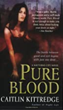 Pure Blood (Nocturne City, Book 2) by…