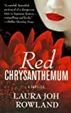 Rowland, Laura Joh: Red Chrysanthemum