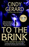 Gerard, Cindy: To the Brink (The Bodyguards, Book 3)
