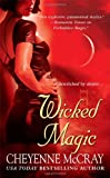 Cheyenne McCray: Wicked Magic (Magic Series, Book 3)