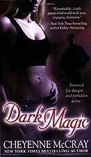 Dark Magic by Cheyenne McCray