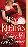 Kleypas, Lisa: Seduce Me At Sunrise