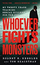 Whoever Fights Monsters: My Twenty Years…