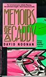 Noonan, David: Memoirs of a Caddy