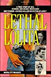 Eftimiacles, Maria: Lethal Lolita: A True Story of Sex, Scandal and Deadly Obsession