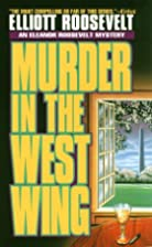 Murder in the West Wing by Elliott Roosevelt