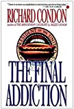Condon, Richard: The Final Addiction