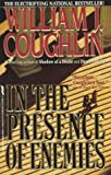 Coughlin, William J.: In the Presence of Enemies