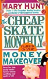 Hunt, Mary: The Cheapskate Monthly Money Makeover