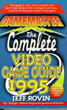 GameMaster: The Complete Video Game Guide…