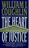 Coughlin, William J.: The Heart of Justice