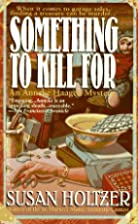 Something to Kill For by Susan Holtzer