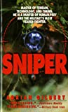 Gilbert, Adrian: Sniper: The Skills, the Weapons, and the Experiences