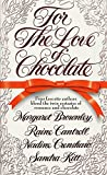 Brownley, Margaret: For the Love of Chocolate