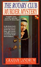 The Rotary Club Murder Mystery by Graham…