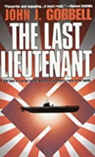 The Last Lieutenant: In The Heat Of A Great…