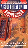 Winslow, Don: A Cool Breeze on the Underground
