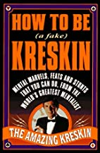 How to Be a Fake Kreskin: The Amazing…