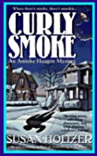Curly Smoke by Susan Holtzer