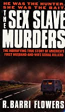 The Sex Slave Murders: The Horrifying True…