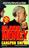 Smith, Carlton: Blood Money: The Du Pont Heir and the Murder of an Olympic Athlete