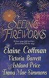 Coffman, Elaine: Seeing Fireworks