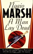 A Man Lay Dead by Ngaio Marsh