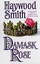 Damask Rose by Haywood Smith