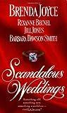 Brenda Joyce: Scandalous Weddings: Somthing Old, Something New, Something Scandalous-Could It Be True?