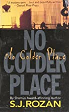 No Colder Place by S. J. Rozan