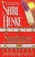 Sundancer by Shirl Henke