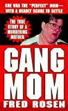 Rosen, Fred: Gang Mom
