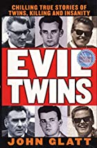 Evil Twins: Chilling True Stories of Twins,…