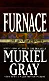 Gray, Muriel: Furnace