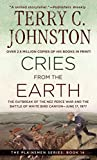 Johnston, Terry C.: Cries from the Earth: The OutbreakoOf the Nez Perce War and the Battle of White Bird Canyon June 17, 1877 (The Plainsmen Series)