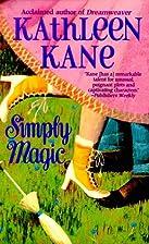 Simply Magic by Kathleen Kane