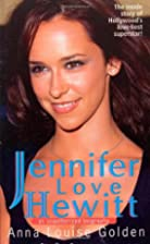 Jennifer Love Hewitt: An Unauthorized…